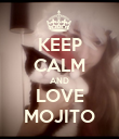 KEEP CALM AND LOVE MOJITO - Personalised Poster large