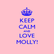 KEEP CALM AND LOVE MOLLY! - Personalised Poster large