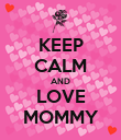 KEEP CALM AND LOVE MOMMY - Personalised Poster large