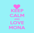 KEEP CALM AND LOVE MONA - Personalised Poster large
