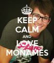 KEEP CALM AND LOVE MONAMES - Personalised Poster large