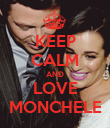 KEEP CALM AND LOVE MONCHELE - Personalised Poster large