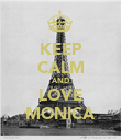 KEEP CALM AND LOVE MONICA - Personalised Poster large