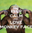 KEEP CALM AND  LOVE MONKEY FACE - Personalised Poster large