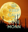 KEEP CALM AND LOVE MONN - Personalised Poster large