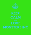 KEEP CALM AND LOVE MONSTERS INC - Personalised Poster large