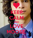 KEEP CALM AND LOVE MOOSE. - Personalised Poster large
