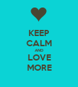 KEEP CALM AND LOVE MORE - Personalised Poster large