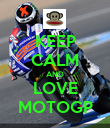 KEEP CALM AND LOVE MOTOGP - Personalised Poster large