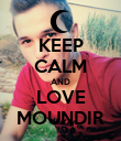 KEEP CALM AND LOVE MOUNDIR - Personalised Poster large