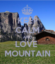 KEEP CALM AND LOVE  MOUNTAIN - Personalised Poster large