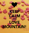 KEEP CALM AND LOVE MOUNTAIN! - Personalised Poster large