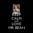 KEEP CALM AND LOVE MR BEAN - Personalised Poster large