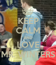 KEEP CALM AND LOVE MR. WINTERS - Personalised Poster large