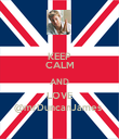 KEEP CALM AND LOVE @mrDuncanJames  - Personalised Poster large