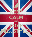 KEEP CALM AND LOVE MRS. STYLES - Personalised Poster large