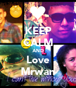 KEEP CALM AND Love Mrwan - Personalised Poster large