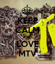 KEEP CALM AND LOVE MTV - Personalised Poster large