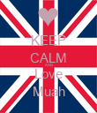 KEEP CALM AND Love Muah - Personalised Poster large