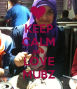 KEEP CALM AND LOVE MUBZ - Personalised Poster large