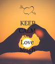 KEEP CALM AND Love Much - Personalised Poster large