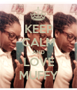 KEEP CALM AND LOVE MUFFY - Personalised Poster small