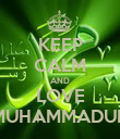 KEEP CALM AND LOVE MUHAMMADUN - Personalised Poster large