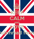 KEEP CALM AND LOVE muhmmad fanny - Personalised Poster large