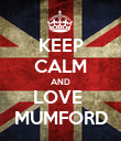 KEEP CALM AND LOVE  MUMFORD - Personalised Poster large