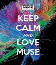 KEEP CALM AND LOVE MUSE - Personalised Poster large