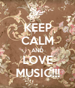 KEEP CALM AND LOVE MUSIC!!! - Personalised Poster large
