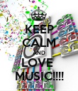 KEEP CALM AND LOVE  MUSIC!!!! - Personalised Poster large