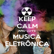 KEEP CALM AND LOVE MUSICA ELETRÔNICA - Personalised Poster large