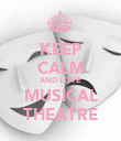 KEEP CALM AND LOVE MUSICAL THEATRE - Personalised Poster large