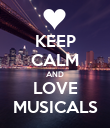 KEEP CALM AND LOVE MUSICALS - Personalised Poster large