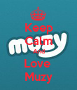 Keep Calm And Love  Muzy - Personalised Poster large