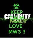 KEEP CALM AND LOVE  MW3 !! - Personalised Poster large