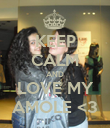 KEEP CALM AND LOVE MY AMOLE <3 - Personalised Poster large