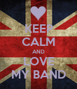 KEEP CALM AND LOVE MY BAND - Personalised Poster large