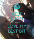 KEEP CALM AND LOVE MY BEST BFF - Personalised Poster large