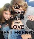 KEEP CALM AND LOVE MY BEST FRIENDS <3 - Personalised Poster large