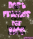 keep calm and love my bestiee - Personalised Poster large