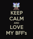 KEEP CALM AND LOVE MY BFF's - Personalised Poster large
