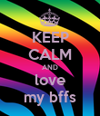 KEEP CALM AND love my bffs - Personalised Poster large