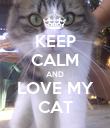 KEEP CALM AND LOVE MY CAT - Personalised Poster large