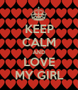 KEEP CALM AND LOVE MY GIRL - Personalised Poster large