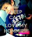 KEEP CALM AND LOVE MY HOMMIE!!!! - Personalised Poster large