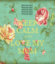 KEEP CALM AND LOVE MY MUM - Personalised Poster large