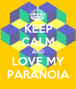 KEEP CALM AND LOVE MY PARANOIA - Personalised Poster large
