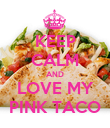 KEEP CALM AND LOVE MY PINK TACO - Personalised Poster large